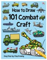 How to Draw 101 Combat Craft (How to Draw 101) -- Paperback