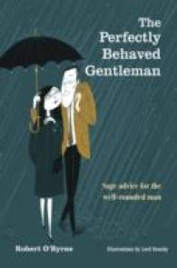 The Perfectly Behaved Gentleman : Sage Advice for the Well-Rounded Man
