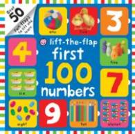 Lift-the-flap First 100 Numbers (First 100 Lift-the Flap Books) -- Board book