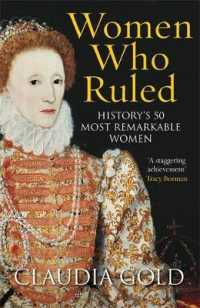 Women Who Ruled : History's 50 Most Remarkable Women