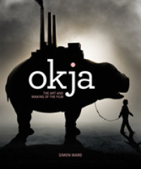 Okja : The Art and Making of the Film (MTI)