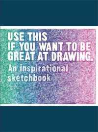 Use This If You Want to Be Great at Drawing : An Inspirational Sketchbook (CSM)