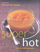 Super Hot Drinks : For Health and Vitality -- Paperback