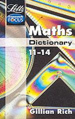 Maths Dictionary Age 11-14 (Letts Key Stage 3 Subject Dictionaries) -- Paperback