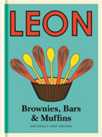Little Leon: Brownies, Bars & Muffins : Naturally Fast Recipes (Leon Minis) -- Hardback