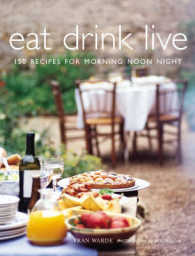 Eat Drink Live : 150 Recipes for Morning, Noon and Night -- Paperback