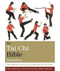 Tai Chi Bible : The Definitive Guide to Decoding the Tai Chi Form (Godsfield Bible Series) -- Paperback