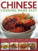 Chinese Cooking Made Easy : Over 75 Deliciously Authentic Dishes from the Asian Kitchen, with 300 Step-by-Step Photographs
