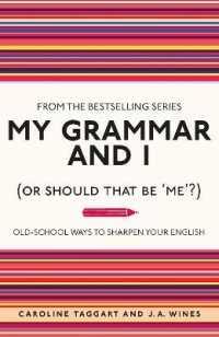 My Grammar and I (or Should That be 'me'?) : Old-school Ways to Sharpen Your English -- Paperback