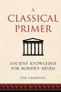 A Classical Primer : Ancient Knowledge for Modern Minds