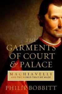 Garments of Court and Palace : Machiavelli and the World That He Made -- Hardback