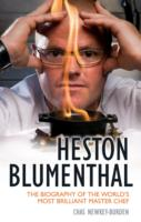 Heston Blumenthal : The Biography of the World's Most Brilliant Master Chef (Reprint)