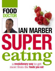 Supereating: Getting the Best Out of Your Food -- Paperback