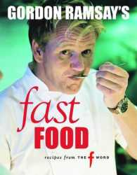 "Gordon Ramsay's Fast Food : Recipes from ""the F Word"" -- Paperback"