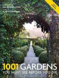 1001 Gardens You Must See before You Die (1001) -- Paperback