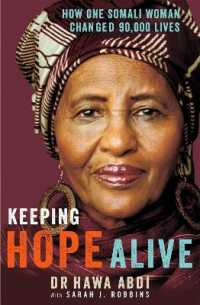 Keeping Hope Alive : How One Somali Woman Changed 90,000 Lives -- Paperback