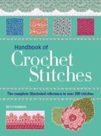 Essential Handbook of Crochet Stitches : Over 200 Traditional and Contemporary Stitches with Easy-to-follow Charts -- Paperback