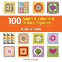 100 Bright & Colourful Granny Squares to Mix & Match -- Paperback