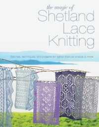 Magic of Shetland Lace Knitting : Stitches, Techniques, and Projects for Lighter-than-air Shawls & More -- Paperback