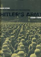 Hitler's Army 1939-1945 : The Men, Machines and Organisation -- Hardback