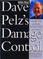 Dave Pelz's Damage Control : How to Avoid Disaster Scores -- Hardback