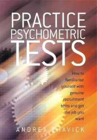 Practice Psychometric Tests : How to Familiarise Yourself with Genuine Recruitment Tests and Get the Job You W -- Paperback