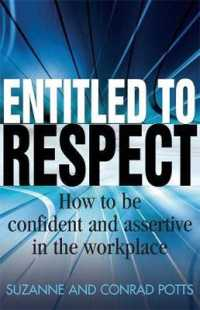 Entitled to Respect : How to Be Confident and Asertive in the Workplace