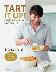 Tart it Up! : Sweet and Savoury Tarts and Pies -- Hardback