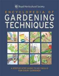 Rhs Encyclopedia of Gardening Techniques : A Step-by-step Guide to Key Skills for Every Gardener -- Hardback