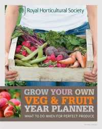 Rhs Grow Your Own Veg & Fruit Year Planner : What to Do When for Perfect Produce (Royal Horticultural Society Grow Your Own) -- Paperback