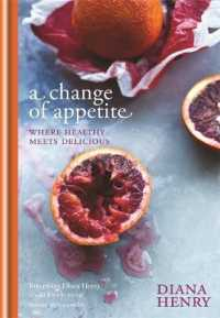 Change of Appetite : Where Delicious Meets Healthy -- Hardback
