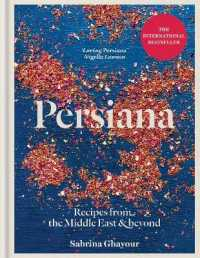Persiana : Recipes from the Middle East & Beyond -- Hardback
