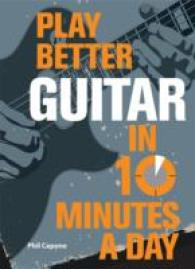 Play Better Guitar in 10 Minutes a Day -- Hardback