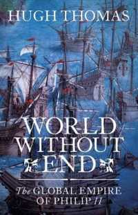 World without End : The Global Empire of Philip II -- Hardback