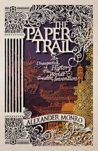 Paper Trail : An Unexpected History of the World's Greatest Invention -- Hardback