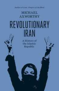Revolutionary Iran : A History of the Islamic Republic -- Hardback
