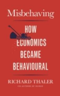 Misbehaving : The Making of Behavioural Economics -- Hardback