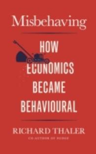 Misbehaving : The Making of Behavioural Economics -- Hardback