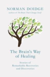 Brain's Way of Healing : Stories of Remarkable Recoveries and Discoveries -- Hardback