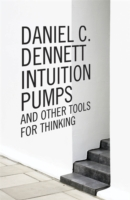 Intuition Pumps and Other Tools for Thinking -- Hardback