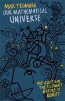 Our Mathematical Universe : My Quest for the Ultimate Nature of Reality -- Hardback