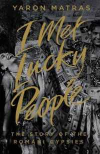 I met lucky people : The Story of the Romani Gypsies -- Hardback