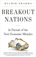 Breakout Nations : In Pursuit of the Next Economic Miracles -- Hardback