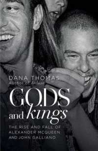 Gods and Kings : The Rise and Fall of Alexander Mcqueen and John Galliano -- Hardback