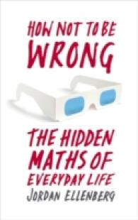 How Not to Be Wrong : The Hidden Maths of Everyday Life -- Hardback