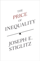 Price of Inequality : The Avoidable Causes and Invisible Costs of Inequality -- Hardback