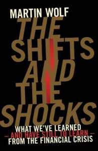 Shifts and the Shocks : What We've Learned - and Have Still to Learn - from the Financial Crisis -- Hardback