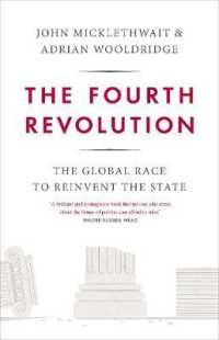 Fourth Revolution : The Global Race to Reinvent the State -- Hardback