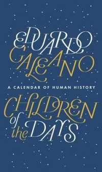 Children of the Days : A Calendar of Human History -- Hardback