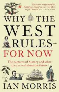 Why the West Rules - for Now : The Patterns of History and What They Reveal about the Future -- Paperback